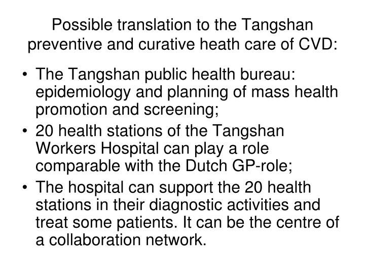 Possible translation to the Tangshan preventive and curative heath care of CVD: