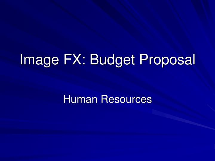 image fx budget proposal