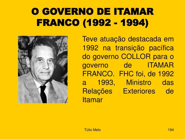 O GOVERNO DE ITAMAR FRANCO (1992 - 1994)
