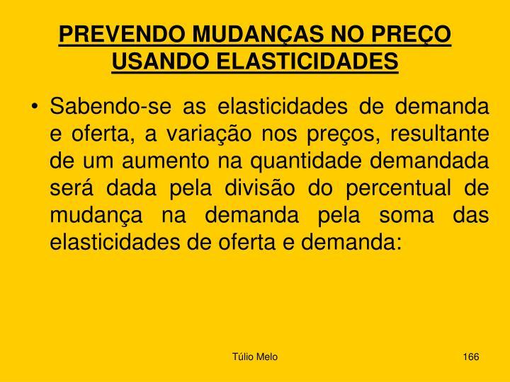 PREVENDO MUDANÇAS NO PREÇO USANDO ELASTICIDADES