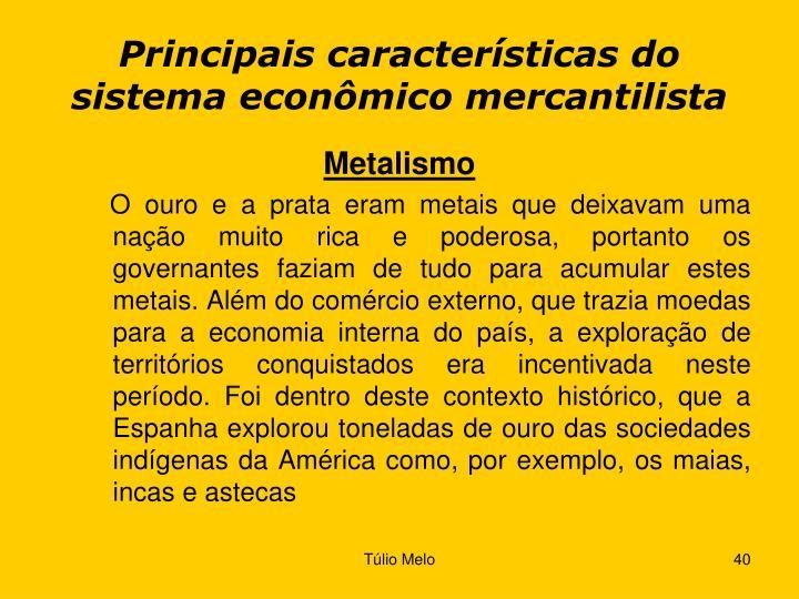 Principais características do sistema econômico mercantilista