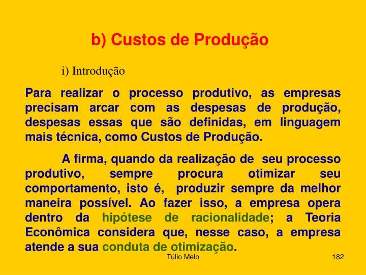 b) Custos de Produção