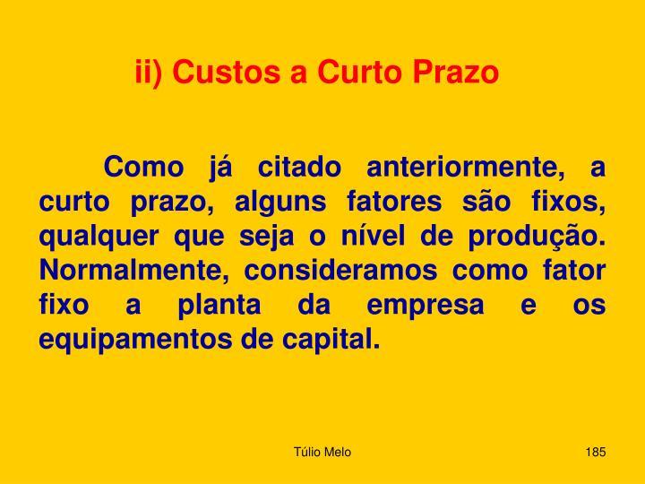 ii) Custos a Curto Prazo