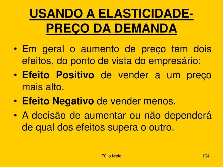 USANDO A ELASTICIDADE-PREÇO DA DEMANDA