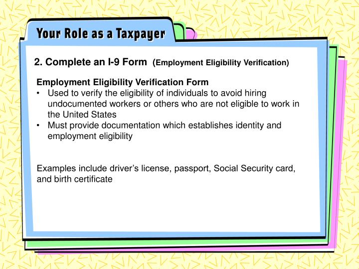 2. Complete an I-9 Form