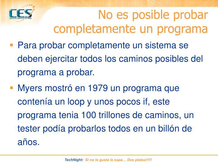 No es posible probar completamente un programa