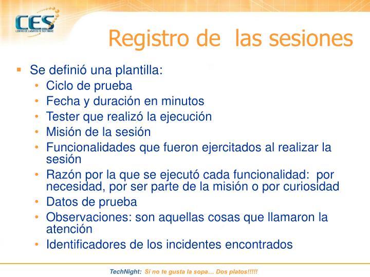 Registro de  las sesiones