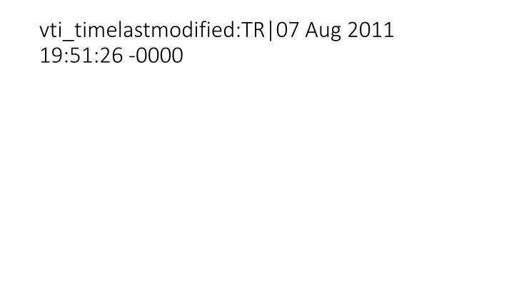 vti_timelastmodified:TR|07 Aug 2011 19:51:26 -0000