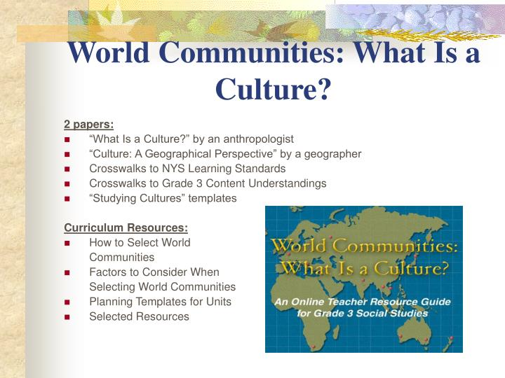 World Communities: What Is a Culture?
