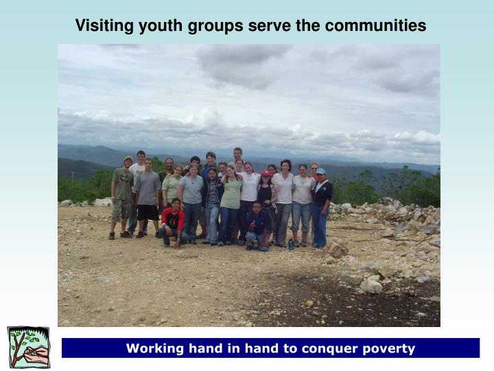 Visiting youth groups serve the communities
