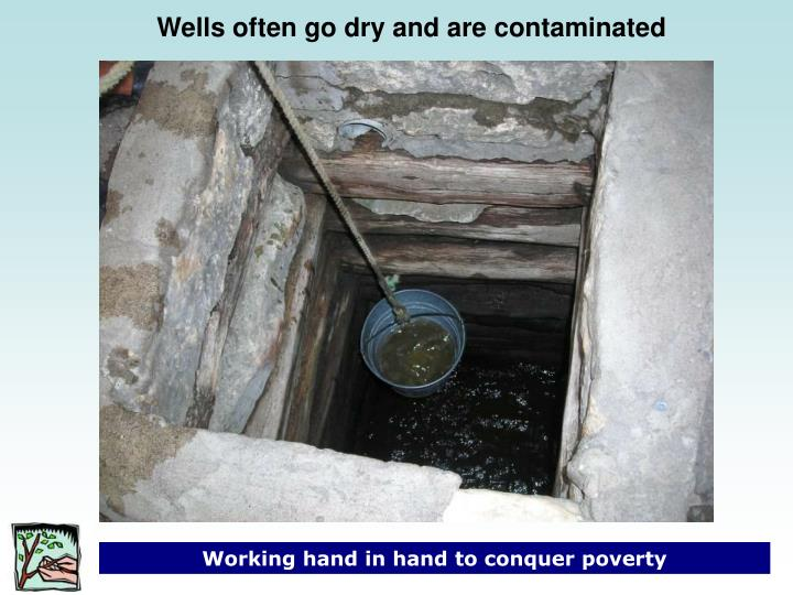 Wells often go dry and are contaminated