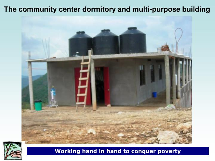 The community center dormitory and multi-purpose building