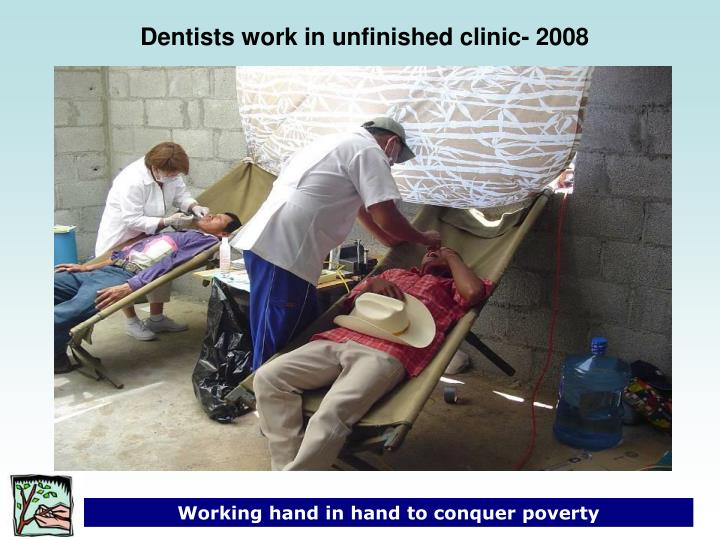 Dentists work in unfinished clinic- 2008