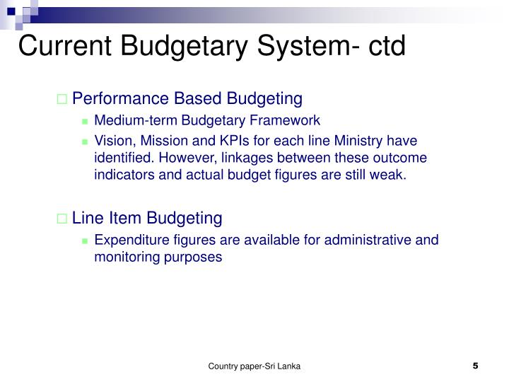 Current Budgetary System- ctd