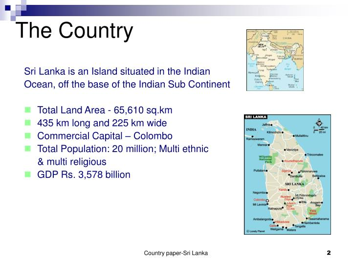Sri Lanka is an Island situated in the Indian