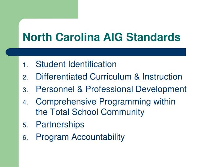 North Carolina AIG Standards
