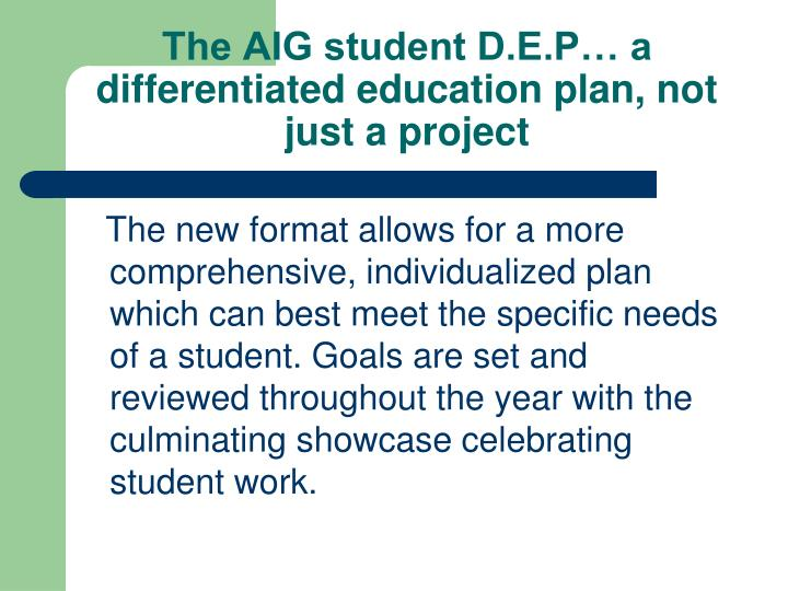 The AIG student D.E.P… a differentiated education plan, not just a project
