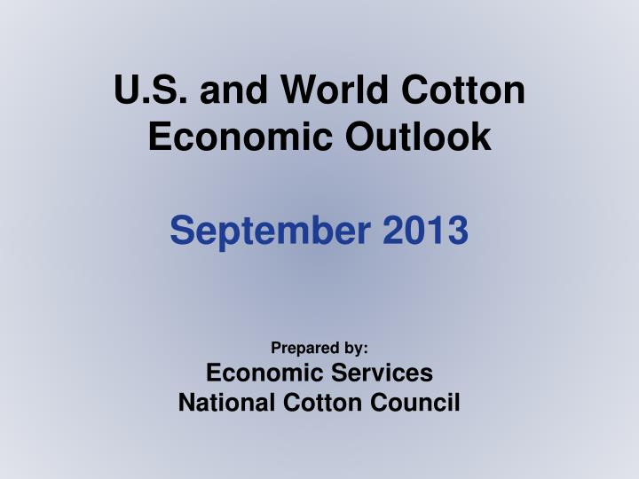 U.S. and World Cotton Economic Outlook
