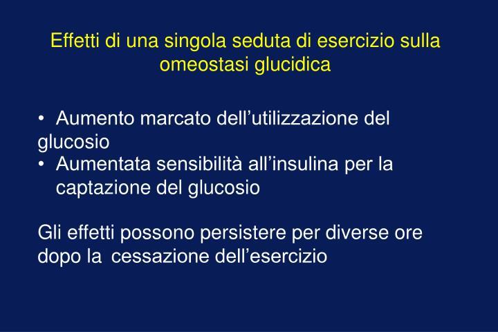 Effetti di una singola seduta di esercizio sulla omeostasi glucidica