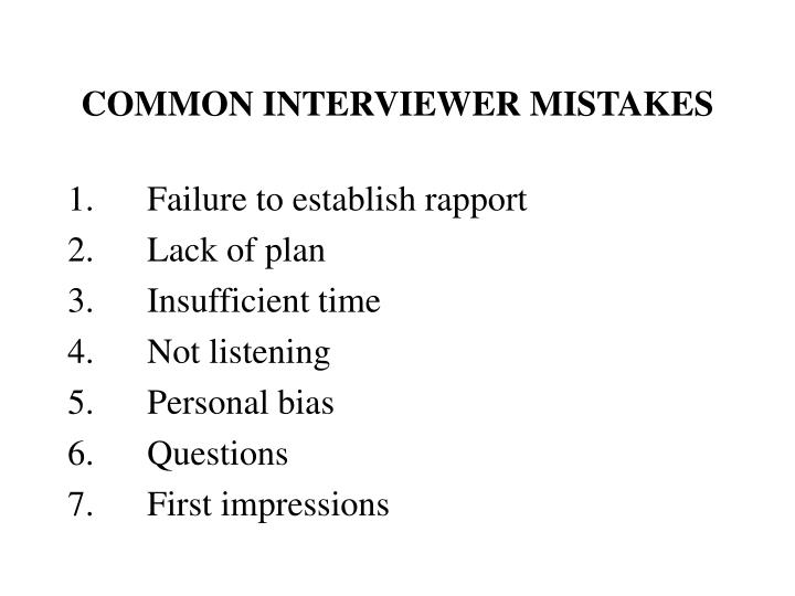 COMMON INTERVIEWER MISTAKES