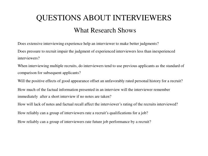 QUESTIONS ABOUT INTERVIEWERS