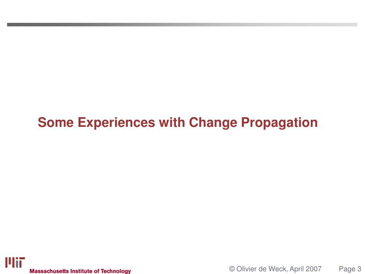 Some Experiences with Change Propagation