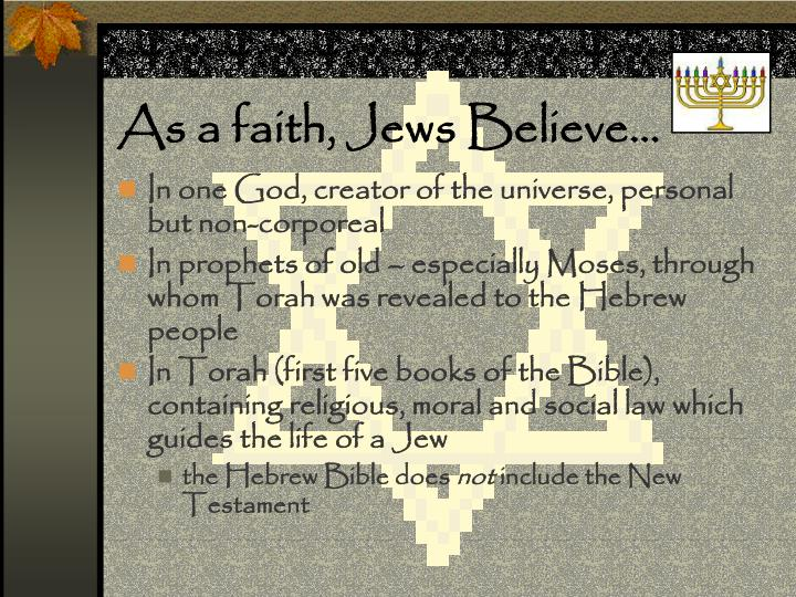 As a faith jews believe