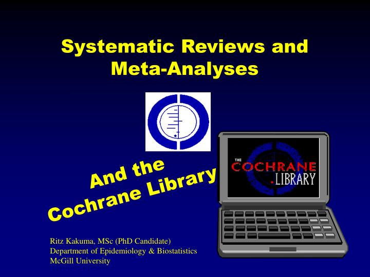 Systematic reviews and meta analyses