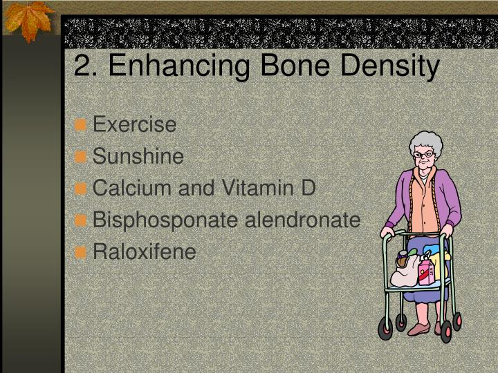 2. Enhancing Bone Density