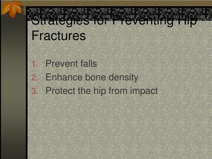 Strategies for Preventing Hip Fractures