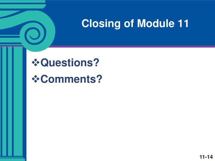 Closing of Module 11