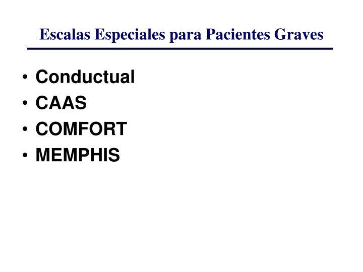 Escalas Especiales para Pacientes Graves