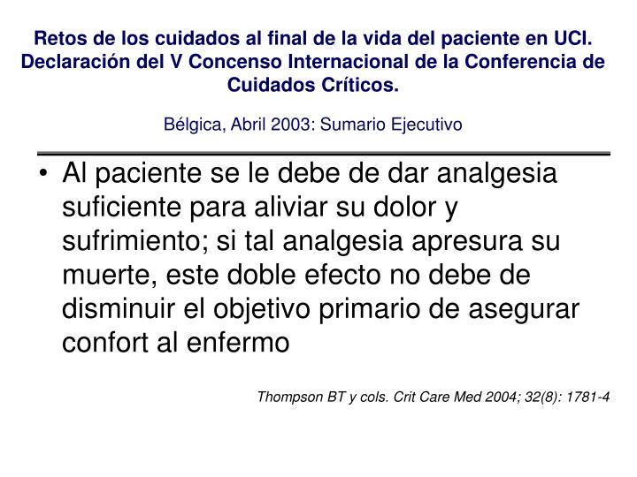 Retos de los cuidados al final de la vida del paciente en UCI. Declaración del V Concenso Internacional de la Conferencia de Cuidados Críticos.