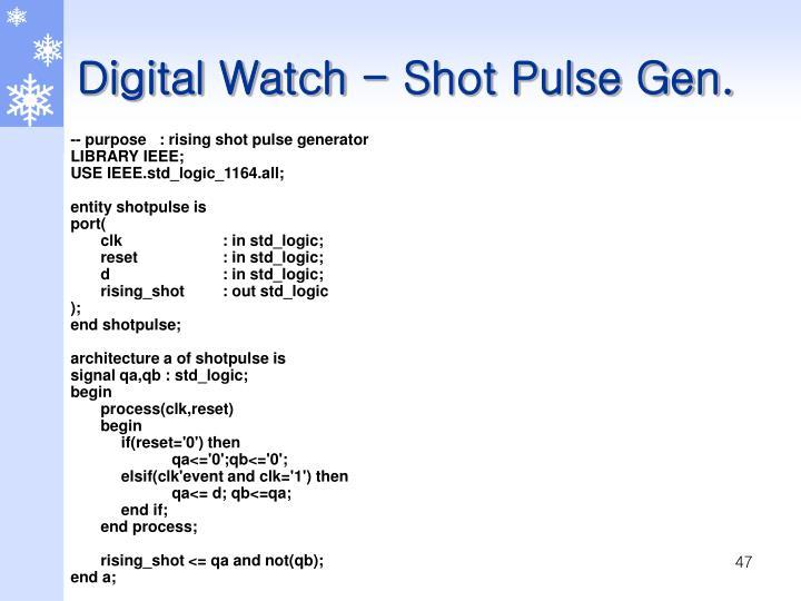 Digital Watch - Shot Pulse Gen.