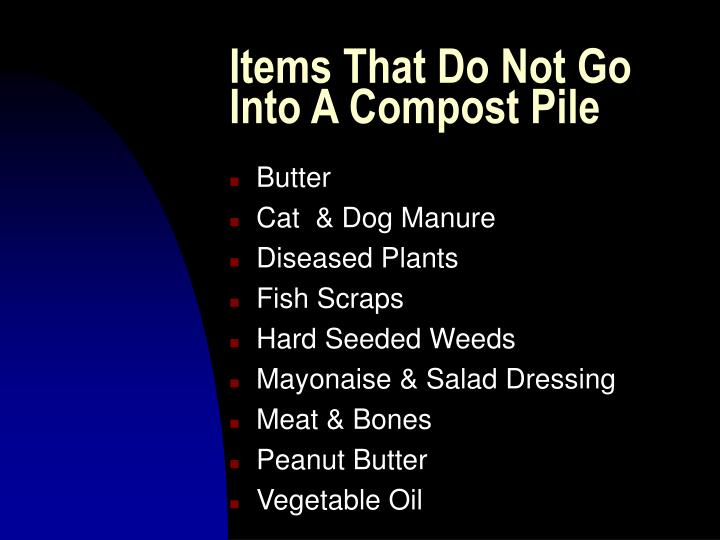Items That Do Not Go Into A Compost Pile