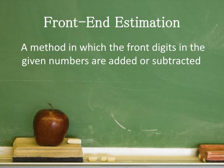 Front-End Estimation