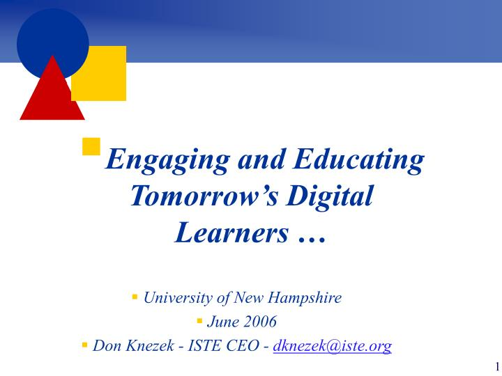 Engaging and educating tomorrow s digital learners