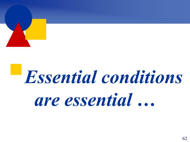 Essential conditions are essential …