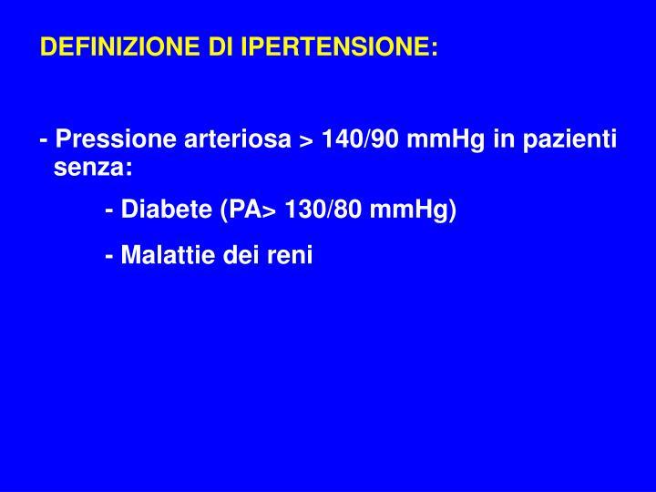 DEFINIZIONE DI IPERTENSIONE: