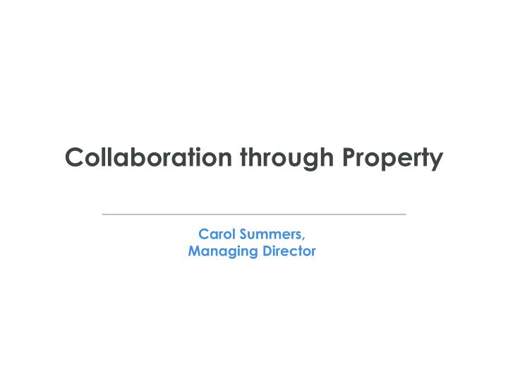 Collaboration through Property