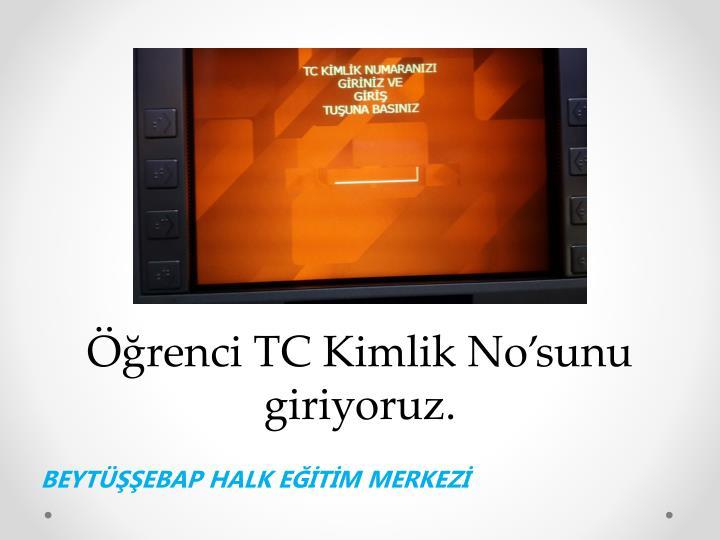 Öğrenci TC Kimlik No'sunu giriyoruz.