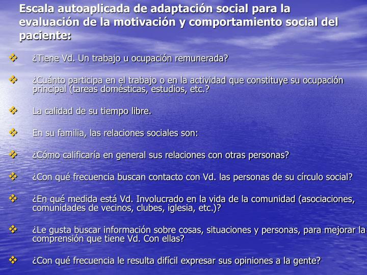 Escala autoaplicada de adaptación social para la evaluación de la motivación y comportamiento social del paciente: