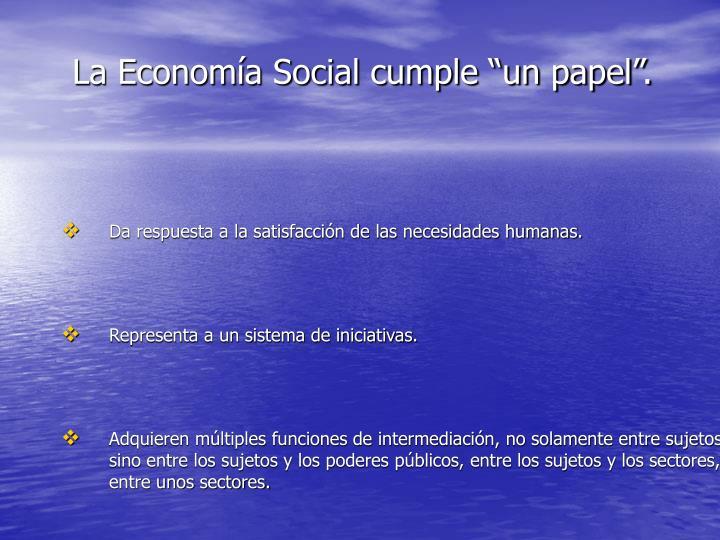 """La Economía Social cumple """"un papel""""."""