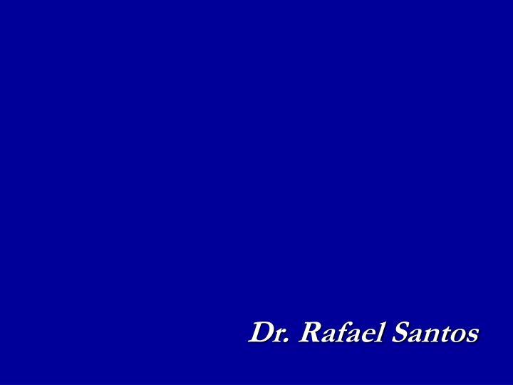 Dr. Rafael Santos