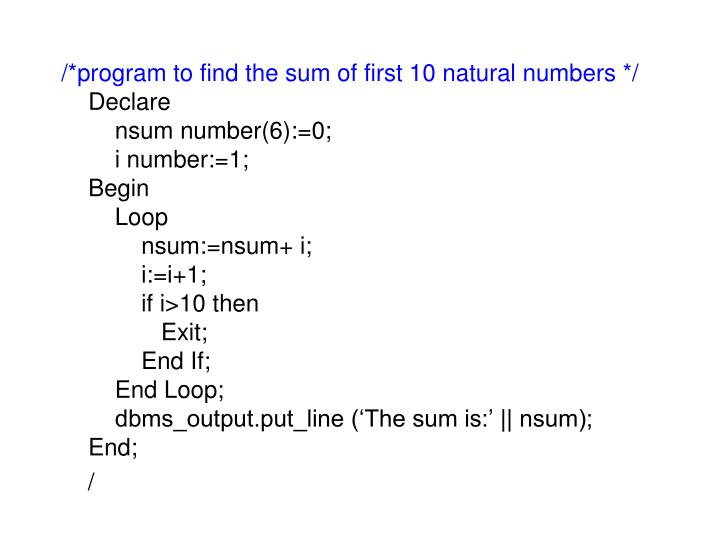 /*program to find the sum of first 10 natural numbers */