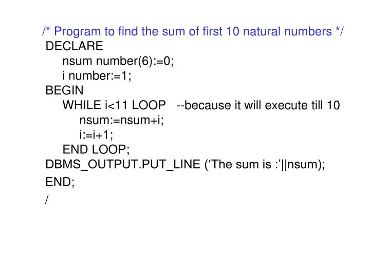 /* Program to find the sum of first 10 natural numbers */