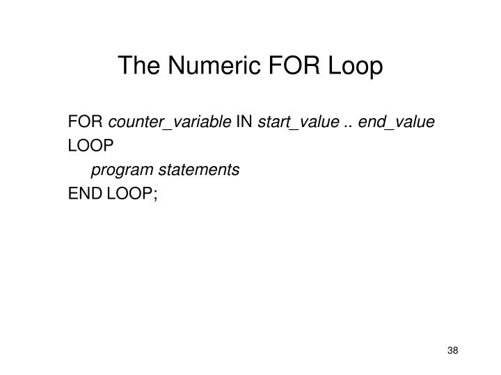 The Numeric FOR Loop