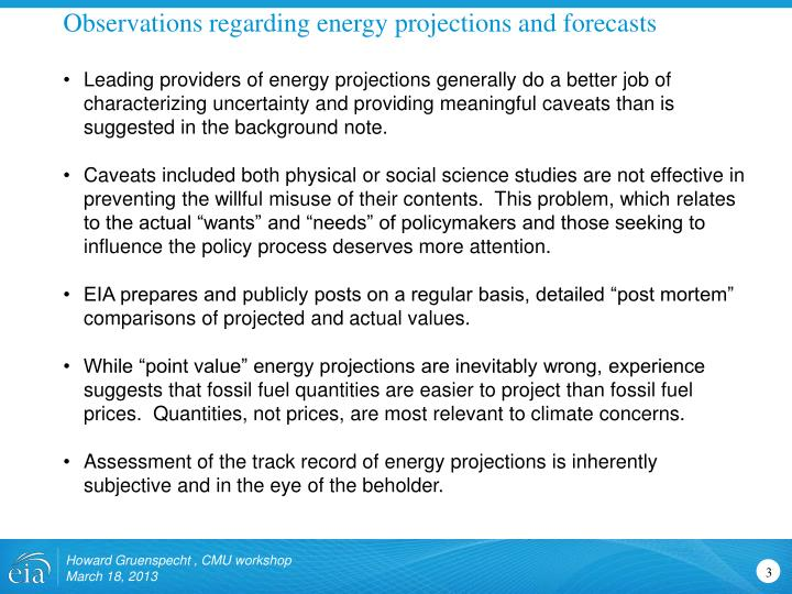 Observations regarding energy projections and forecasts