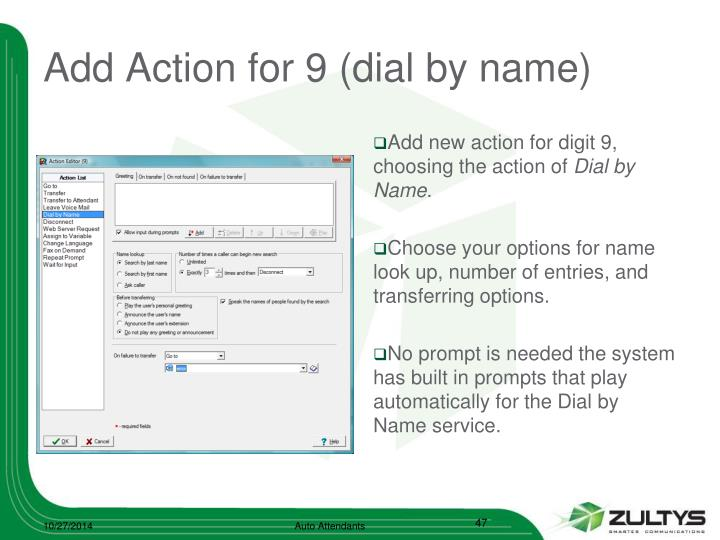 Add Action for 9 (dial by name)
