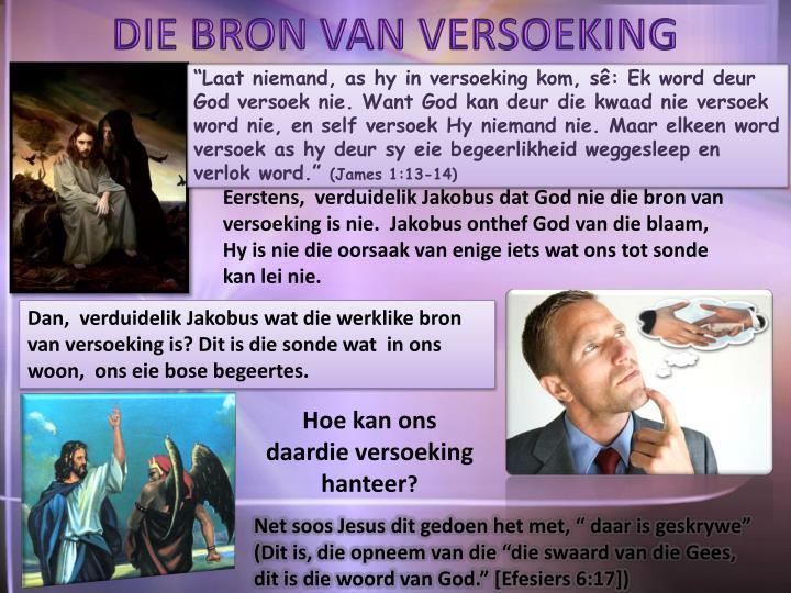 DIE BRON VAN VERSOEKING